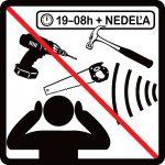Zákaz vykonávať stavebné úpravy v byte od 19:00h do 8:00h a v nedeľu.